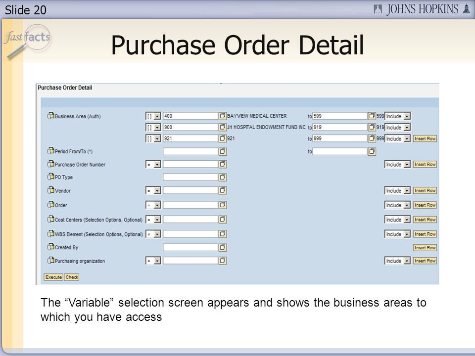 Slide 20 Purchase Order Detail The Variable selection screen appears and shows the business areas to which you have access