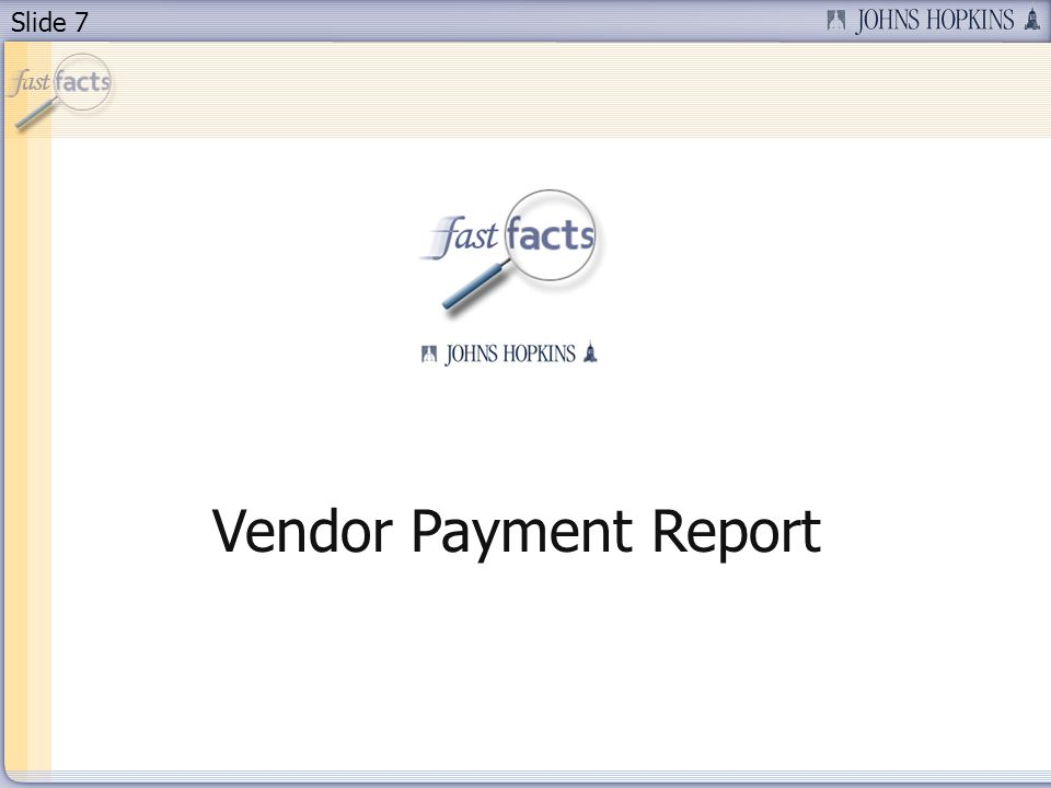 Slide 7 Vendor Payment Report