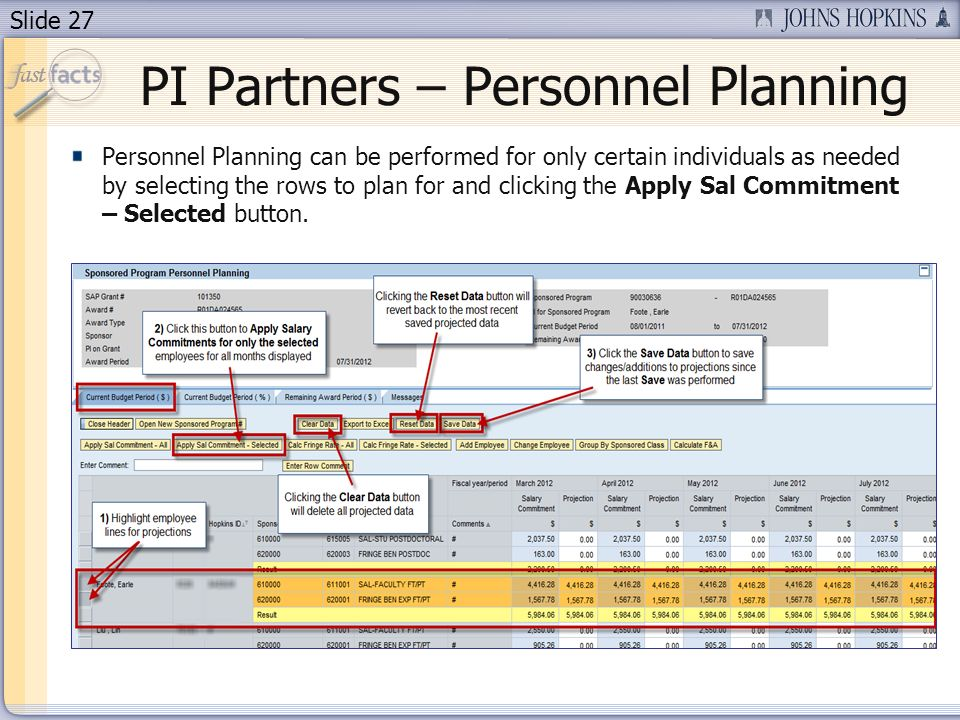 Slide 27 Personnel Planning can be performed for only certain individuals as needed by selecting the rows to plan for and clicking the Apply Sal Commitment – Selected button.