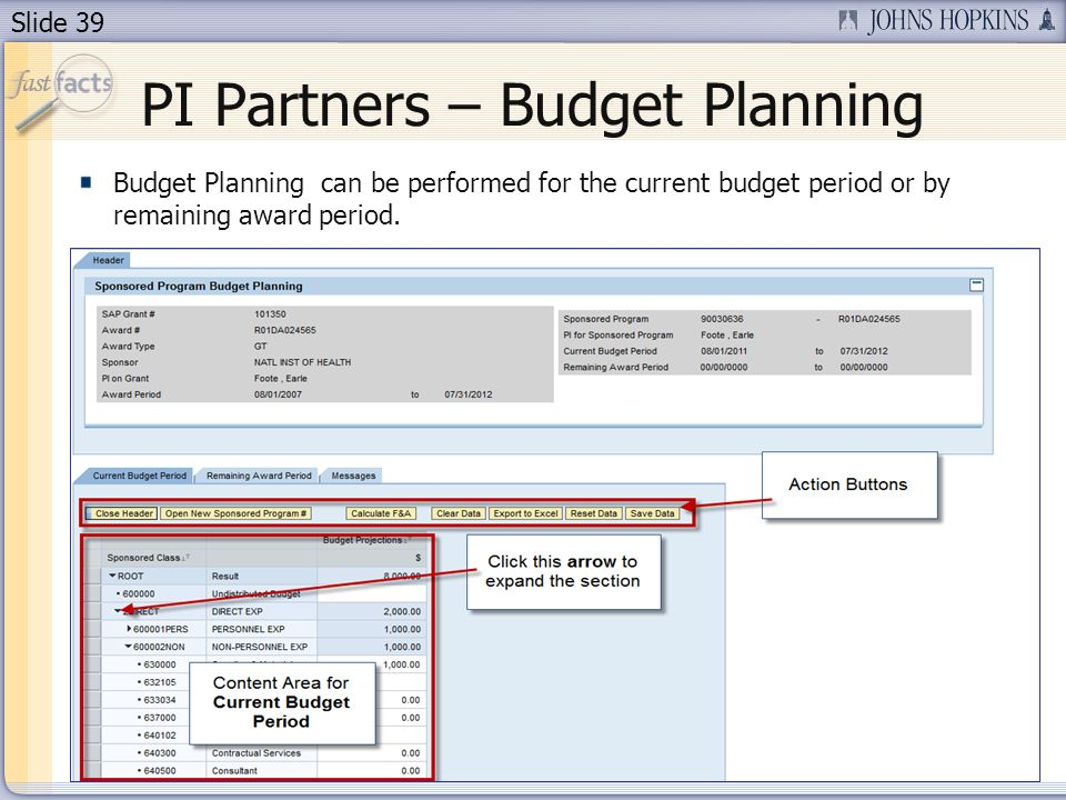 Slide 39 Budget Planning can be performed for the current budget period or by remaining award period.