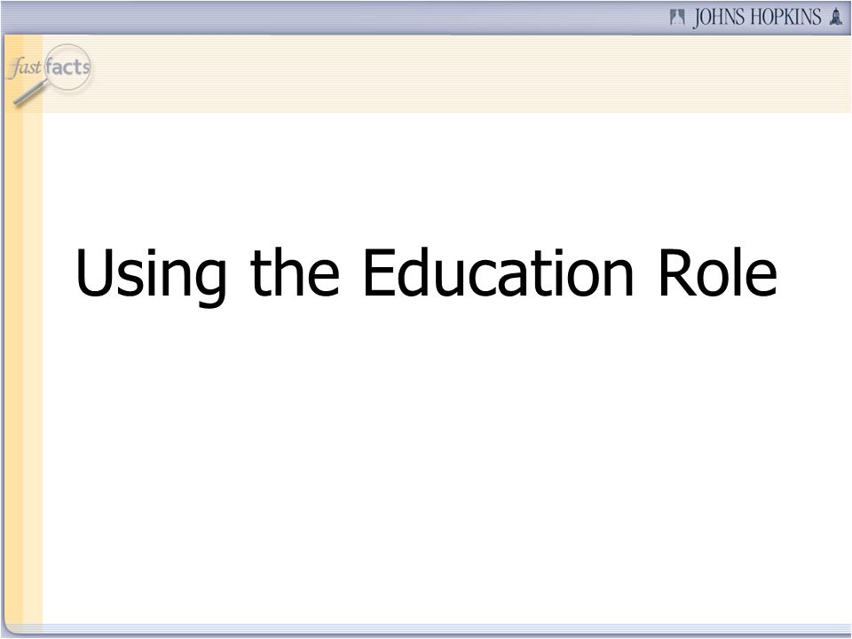 Using the Education Role