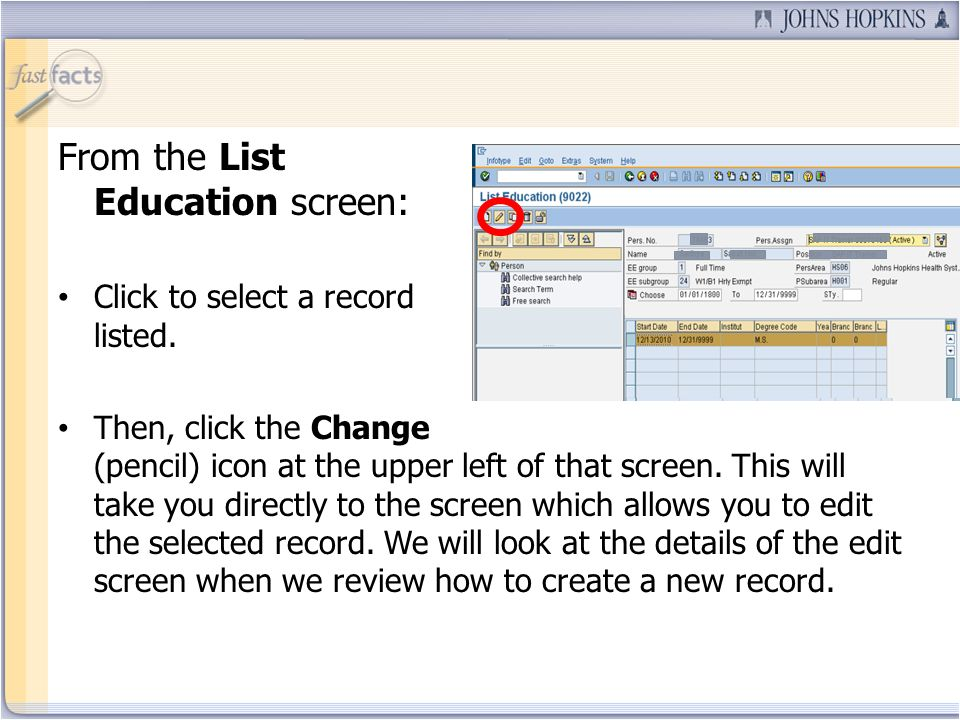From the List Education screen: Click to select a record listed.