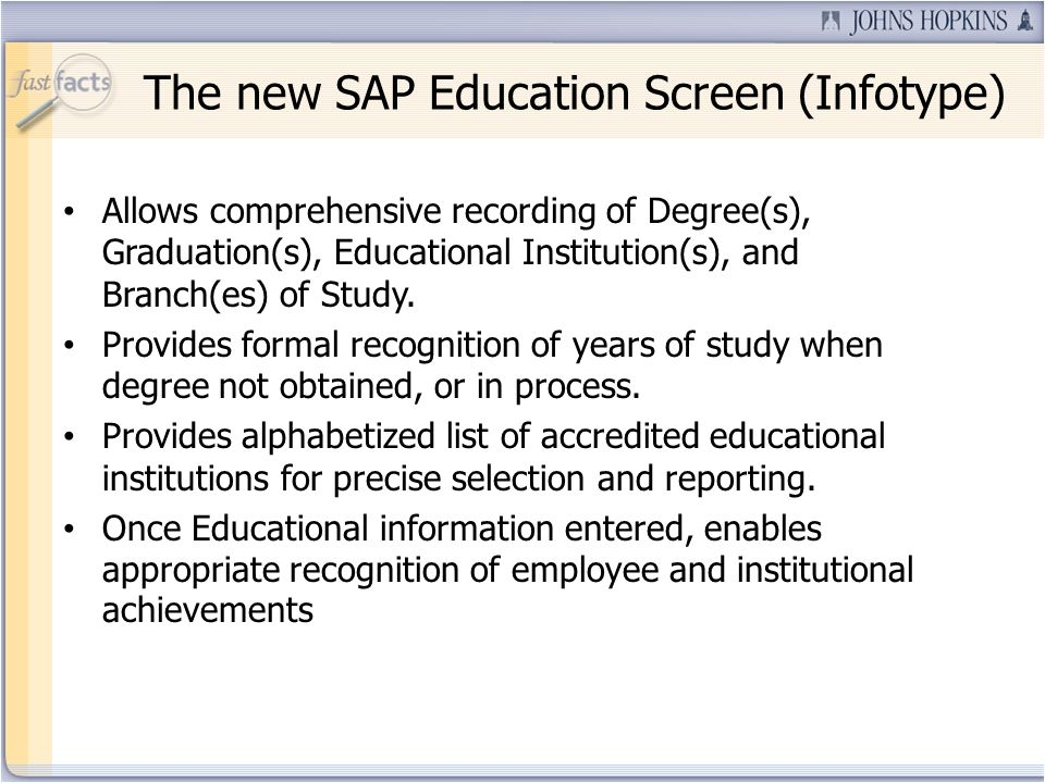 The new SAP Education Screen (Infotype) Allows comprehensive recording of Degree(s), Graduation(s), Educational Institution(s), and Branch(es) of Study.