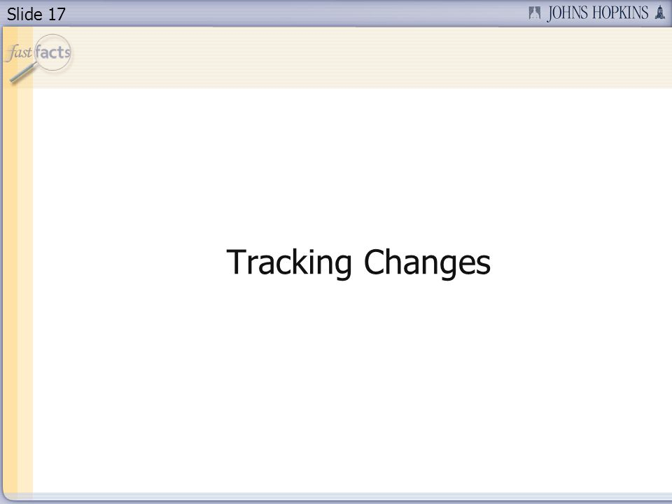 Slide 17 Tracking Changes