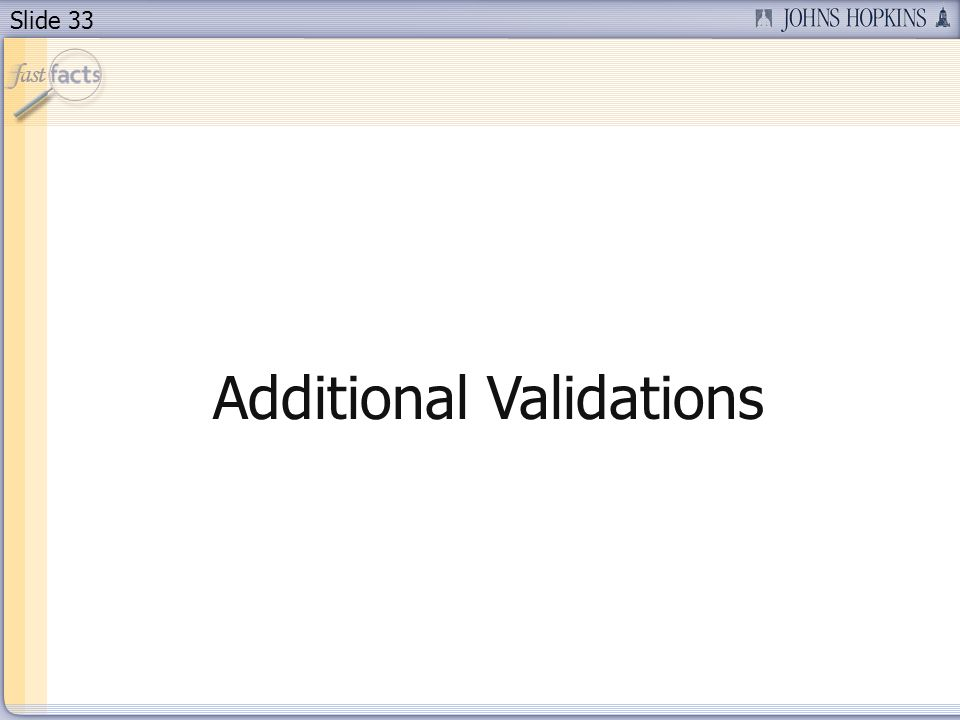 Slide 33 Additional Validations
