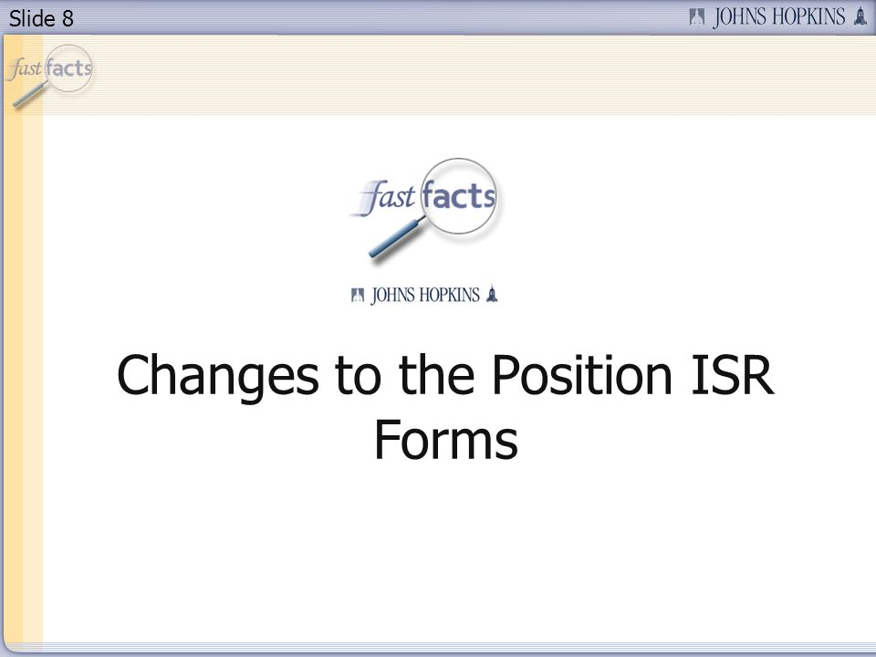 Slide 8 Changes to the Position ISR Forms