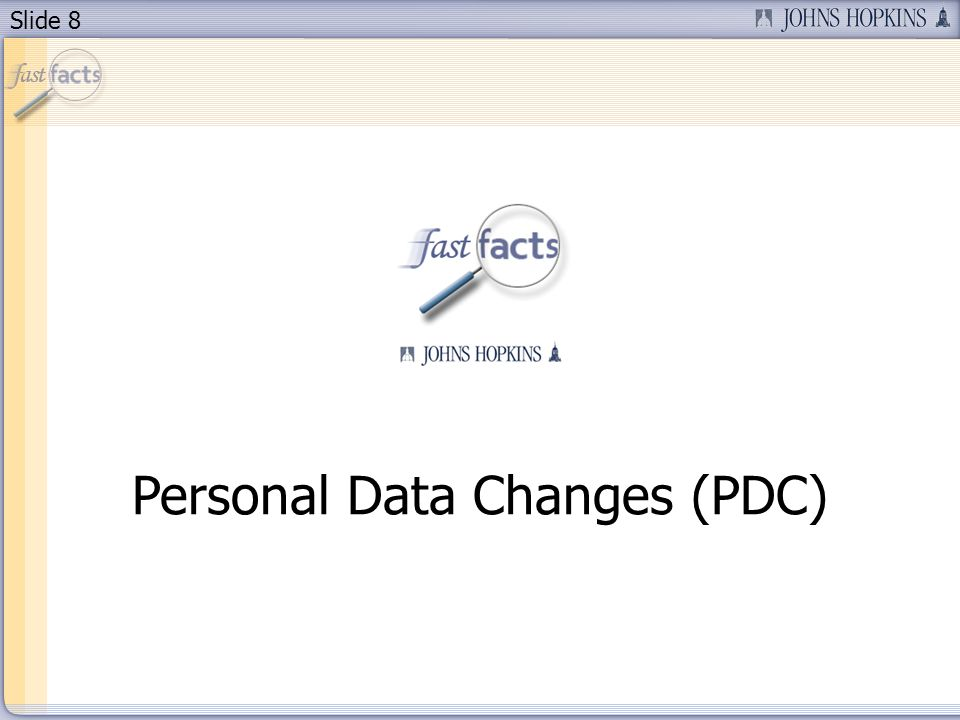 Slide 8 Personal Data Changes (PDC)