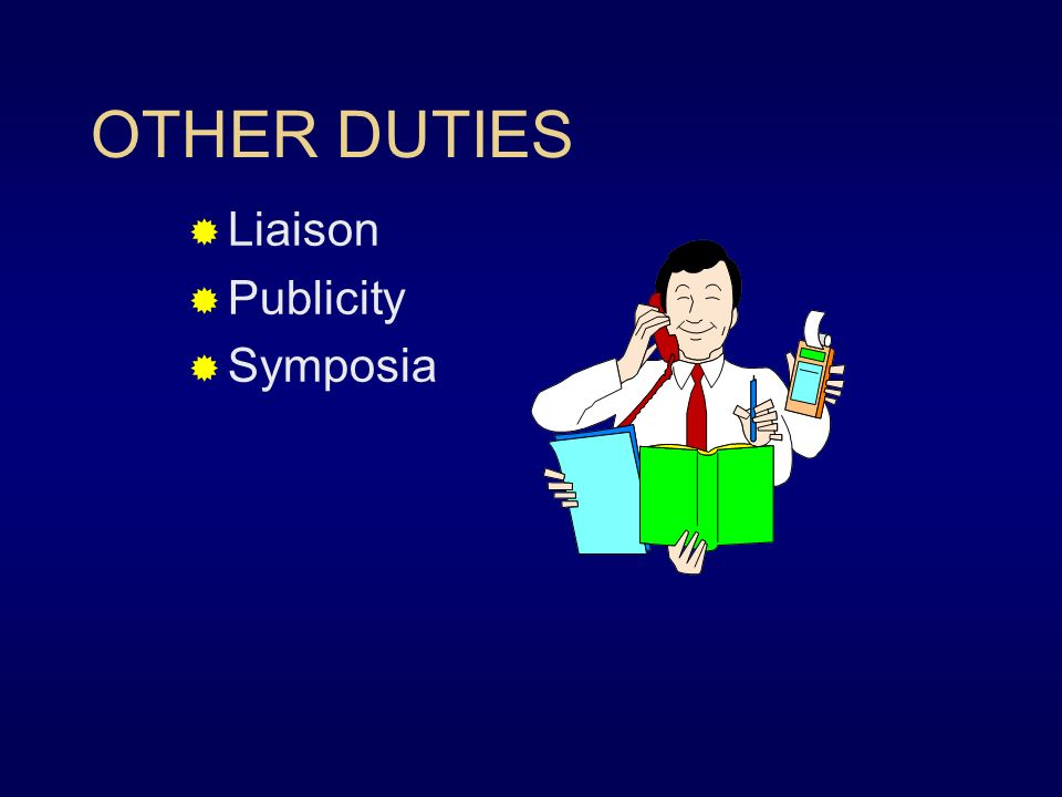 OTHER DUTIES Liaison Publicity Symposia