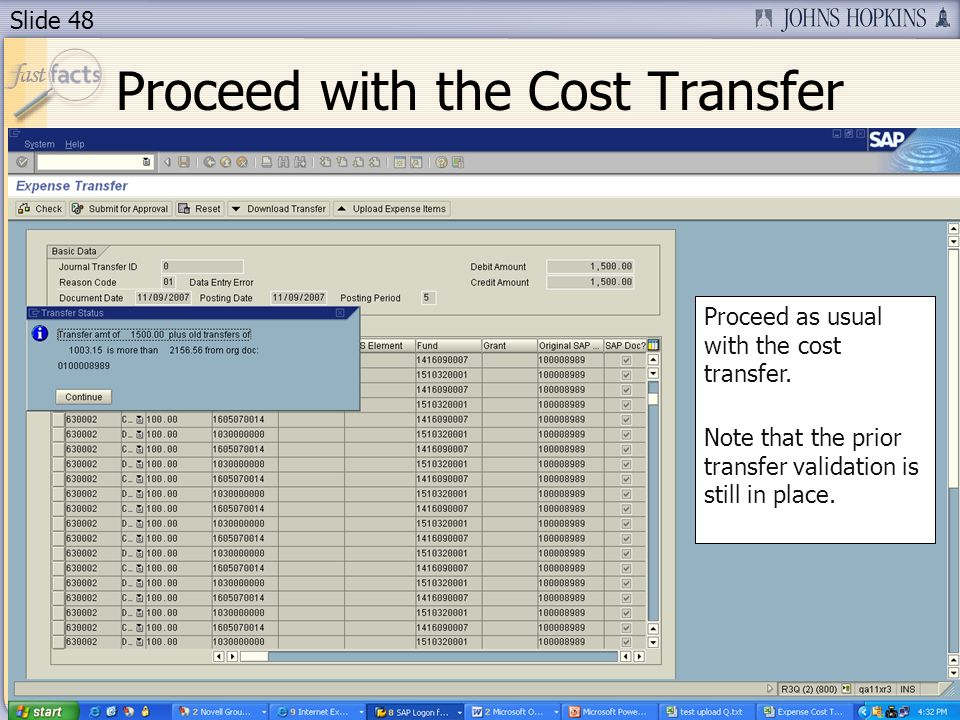 Slide 48 Proceed with the Cost Transfer Proceed as usual with the cost transfer.