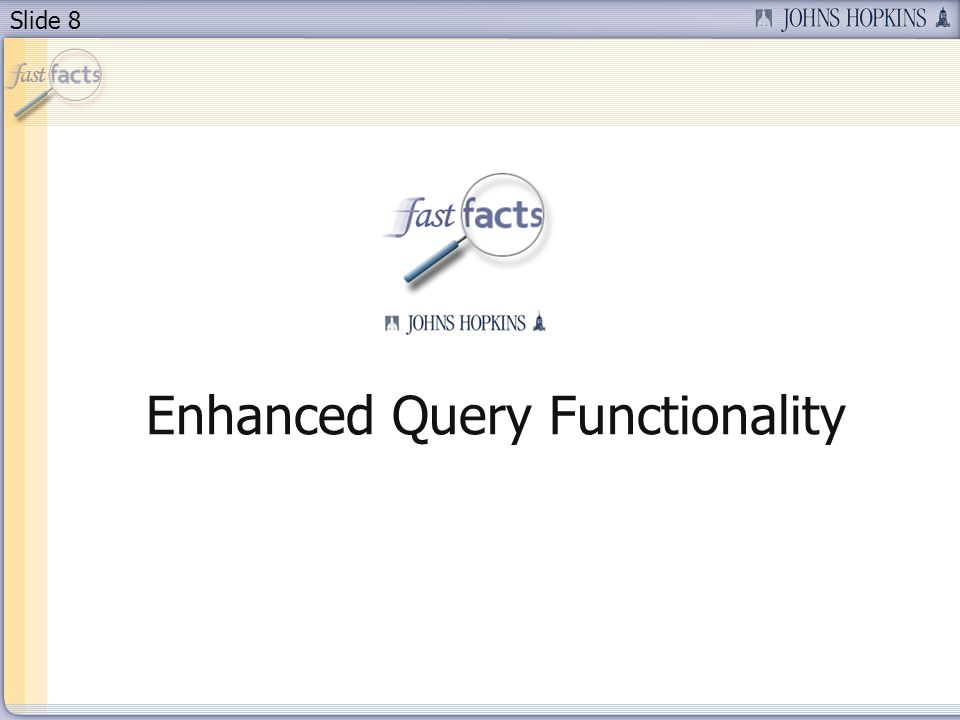 Slide 8 Enhanced Query Functionality