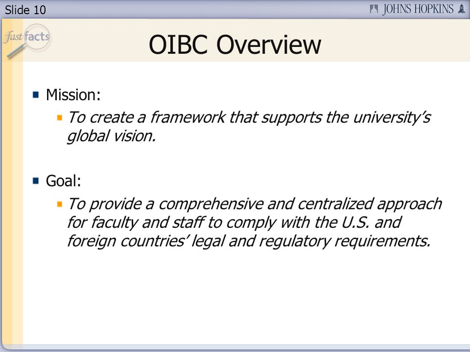 Slide 10 OIBC Overview Mission: To create a framework that supports the universitys global vision.