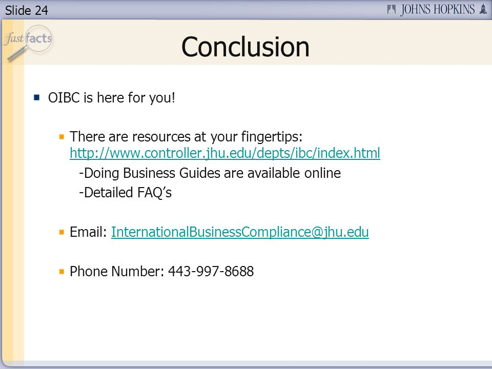 Slide 24 Conclusion OIBC is here for you.