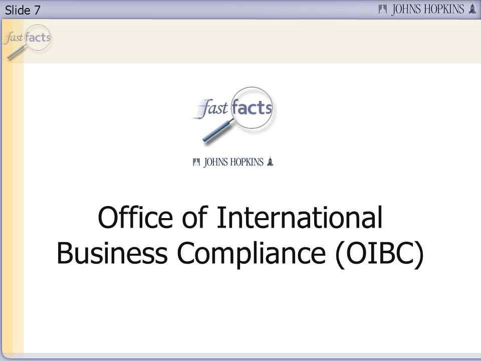Slide 7 Office of International Business Compliance (OIBC)