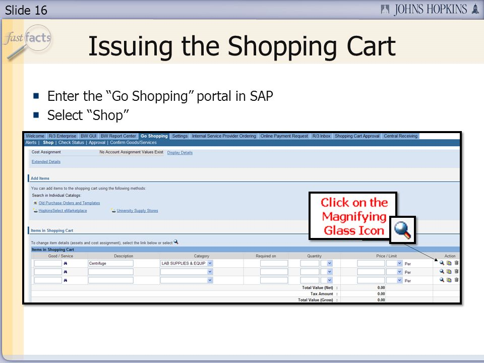 Slide 16 Issuing the Shopping Cart Enter the Go Shopping portal in SAP Select Shop