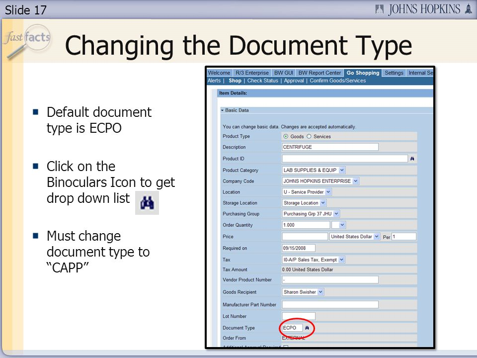 Slide 17 Changing the Document Type Default document type is ECPO Click on the Binoculars Icon to get drop down list Must change document type to CAPP