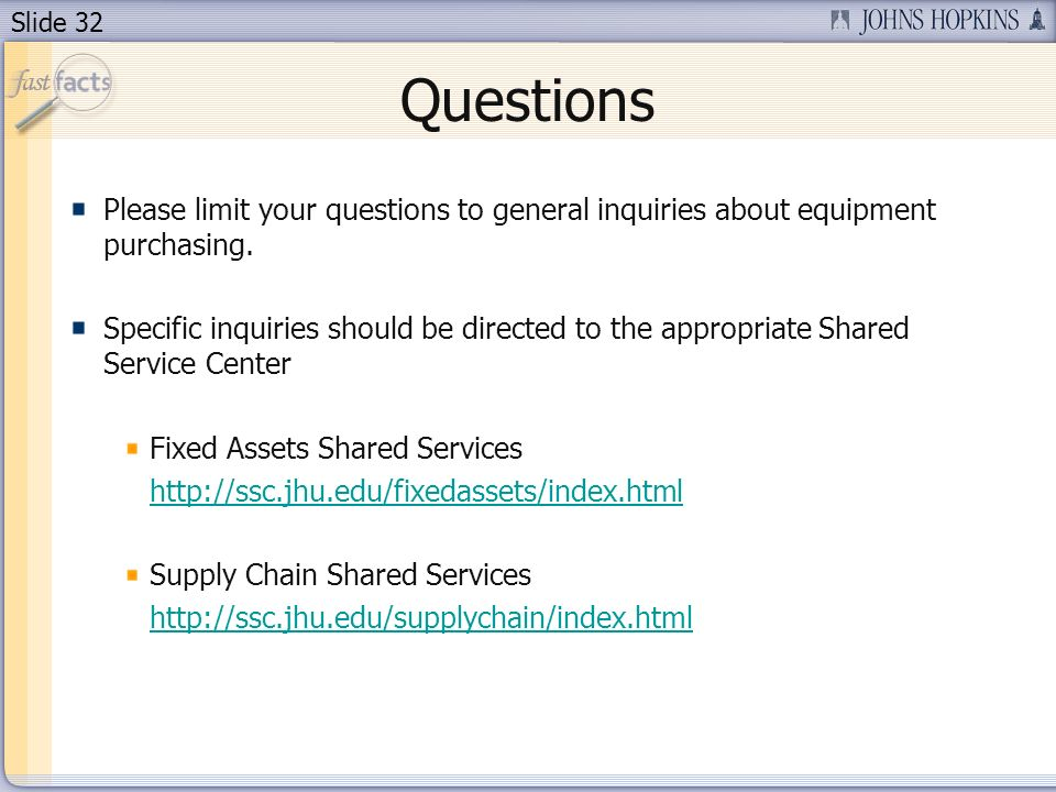 Slide 32 Questions Please limit your questions to general inquiries about equipment purchasing.