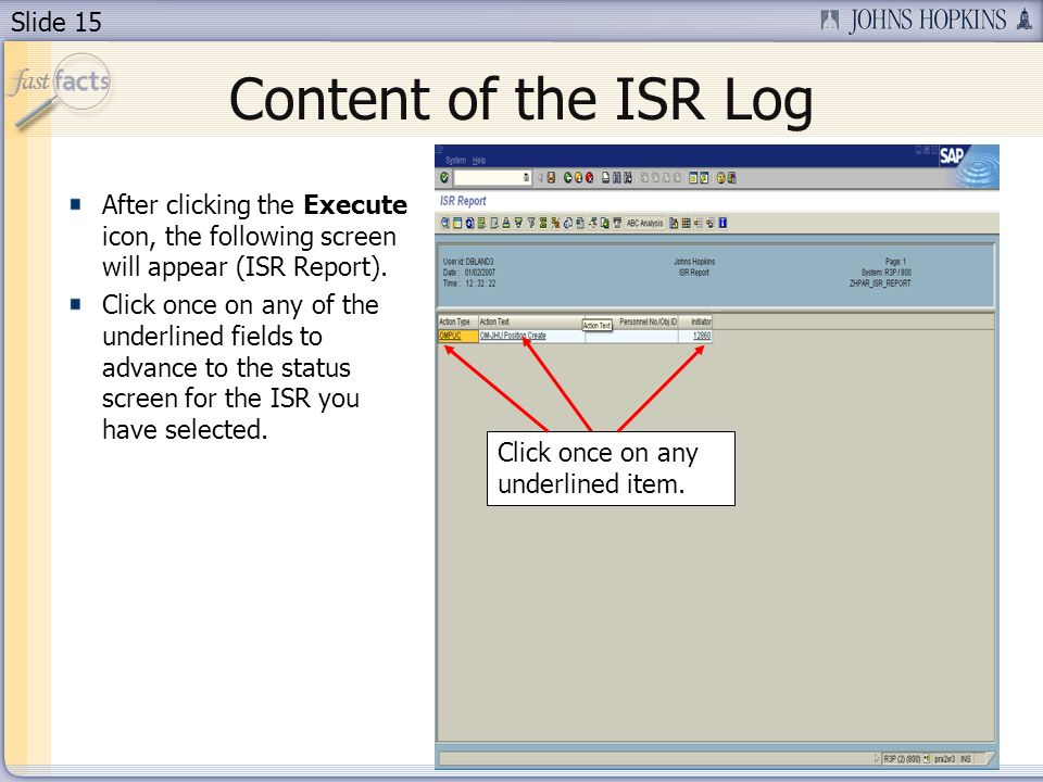 Slide 15 Content of the ISR Log After clicking the Execute icon, the following screen will appear (ISR Report).