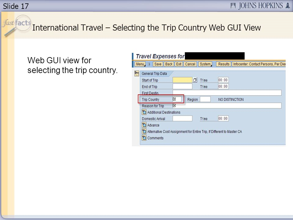 Slide 17 International Travel – Selecting the Trip Country Web GUI View Web GUI view for selecting the trip country.