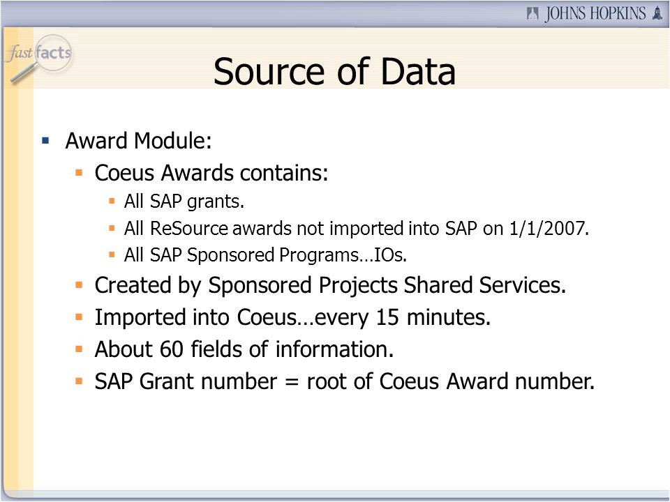 Source of Data Award Module: Coeus Awards contains: All SAP grants.