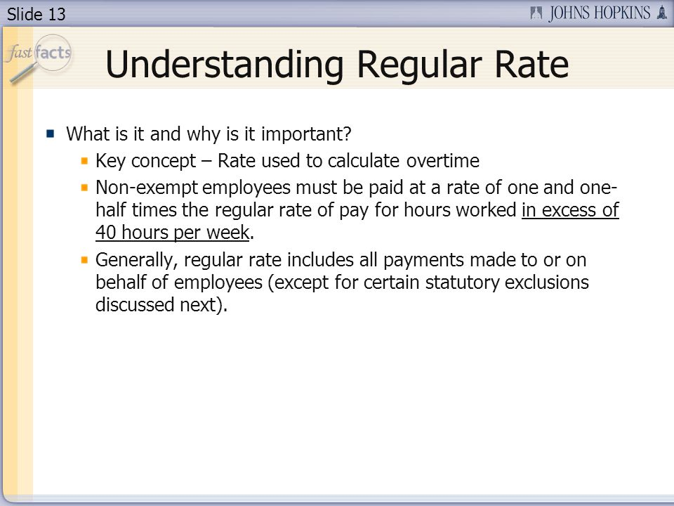 Slide 13 Understanding Regular Rate What is it and why is it important.