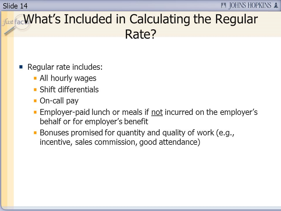 Slide 14 Whats Included in Calculating the Regular Rate.