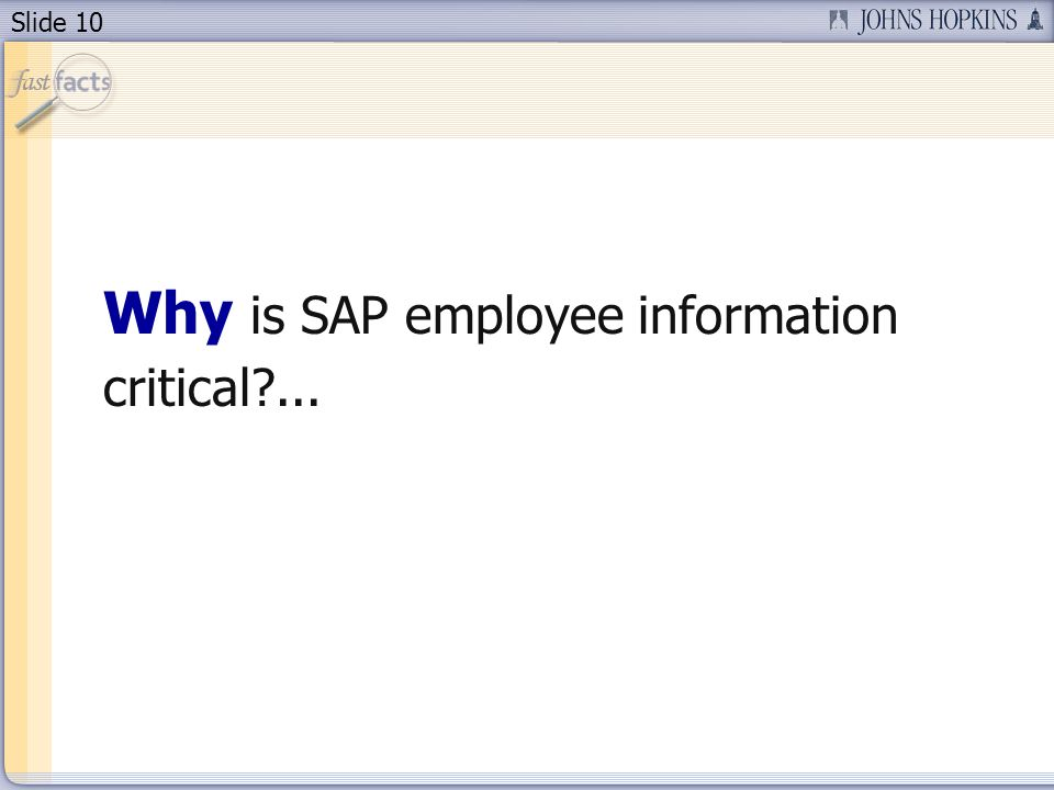 Slide 10 Why is SAP employee information critical ...