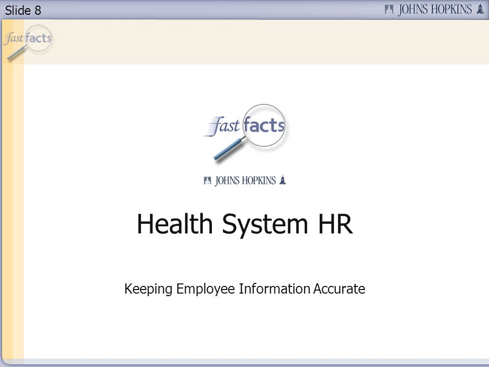 Slide 8 Health System HR Keeping Employee Information Accurate