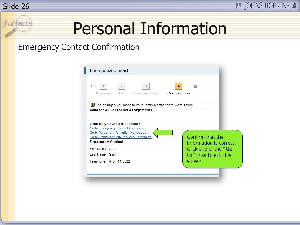 Slide 26 Personal Information Emergency Contact Confirmation Confirm that the information is correct.