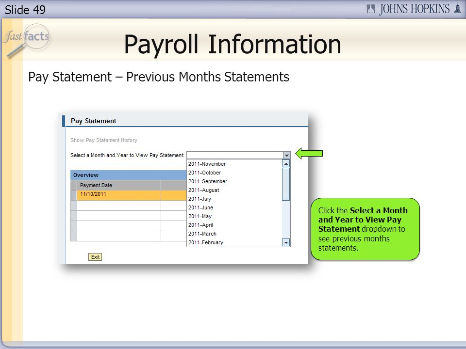 Slide 49 Payroll Information Pay Statement – Previous Months Statements Click the Select a Month and Year to View Pay Statement dropdown to see previous months statements.