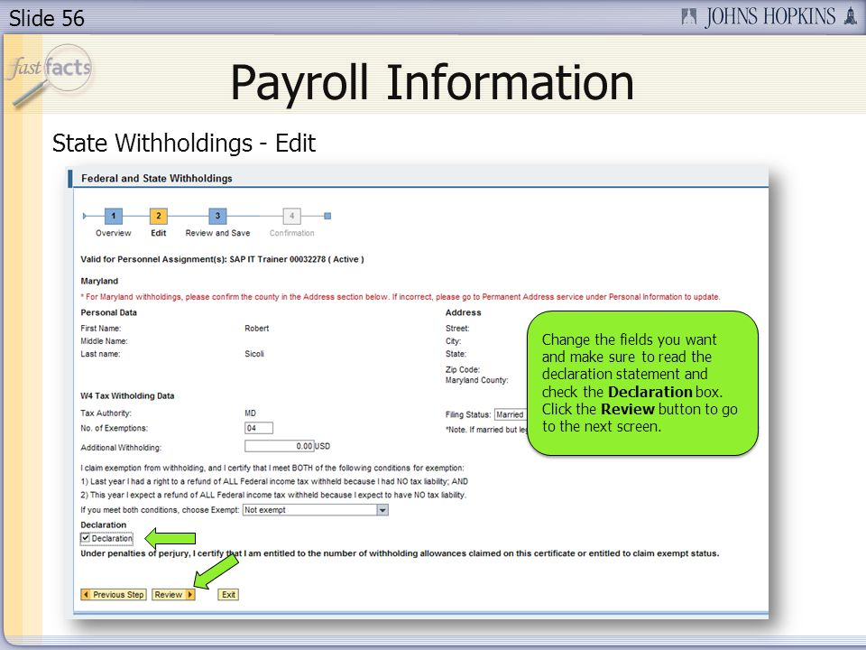 Slide 56 Payroll Information State Withholdings - Edit Change the fields you want and make sure to read the declaration statement and check the Declaration box.
