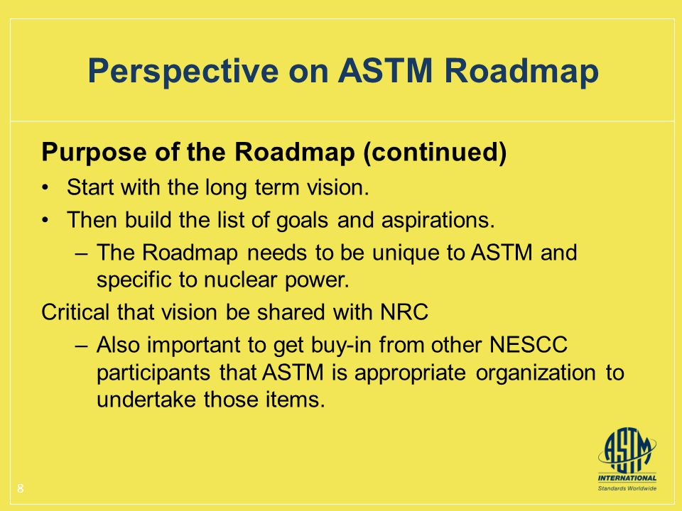 Purpose of the Roadmap (continued) Start with the long term vision.