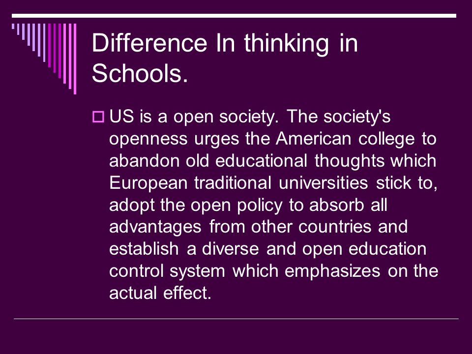 Difference In thinking in Schools. US is a open society.
