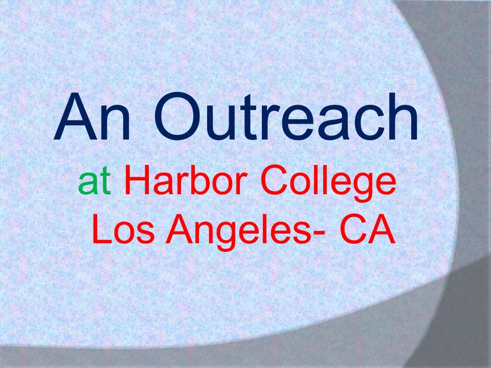 An Outreach at Harbor College Los Angeles- CA