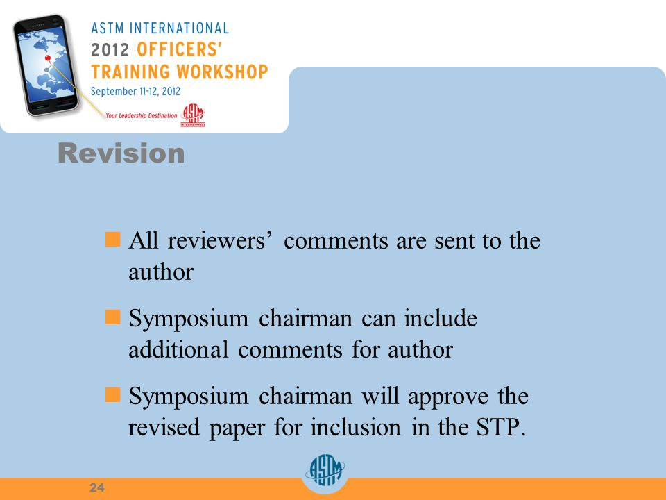 All reviewers comments are sent to theauthor Symposium chairman can includeadditional comments for author Symposium chairman will approve therevised paper for inclusion in the STP.