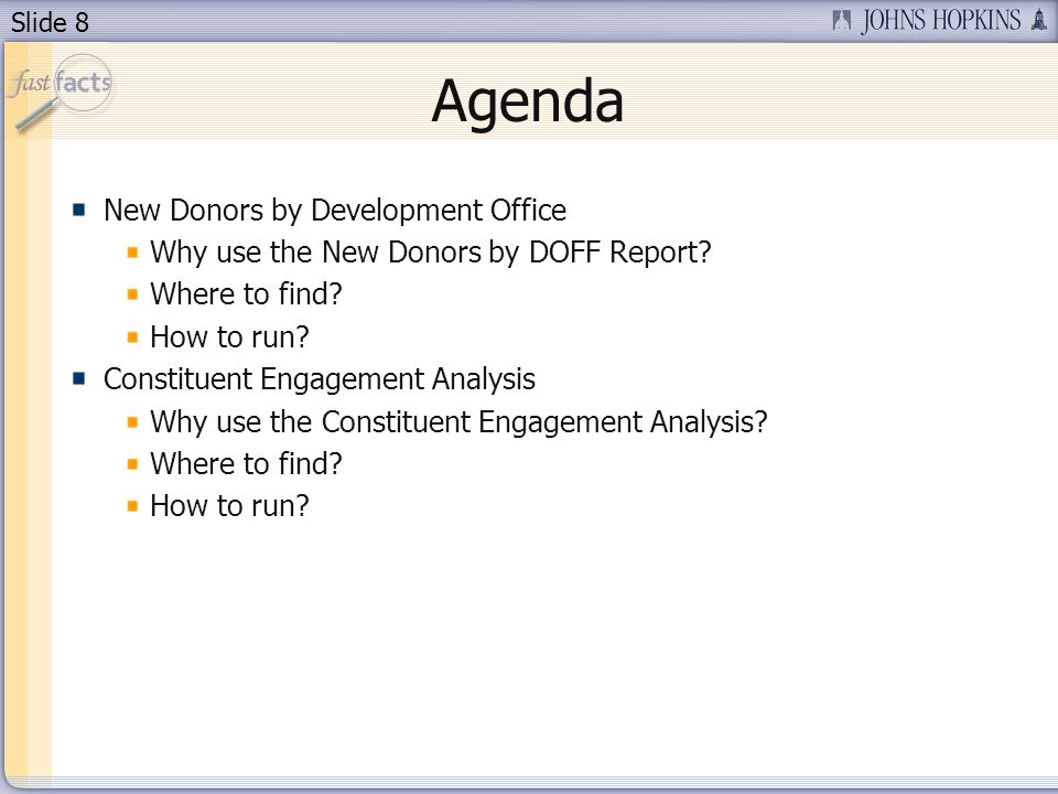 Slide 8 Agenda New Donors by Development Office Why use the New Donors by DOFF Report.