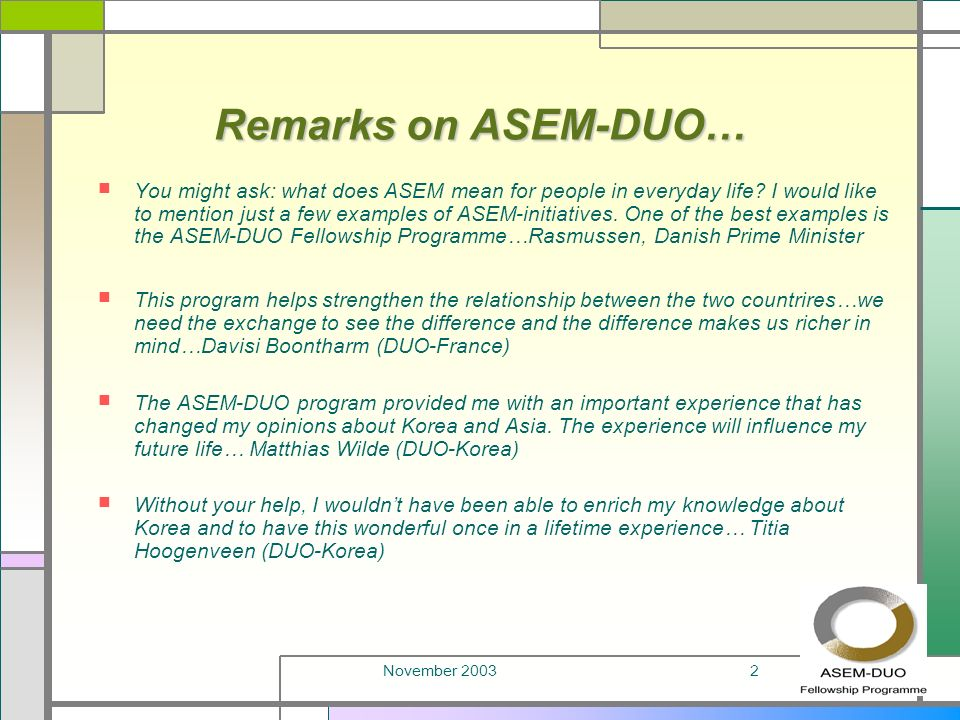 November 20032 Remarks on ASEM-DUO… You might ask: what does ASEM mean for people in everyday life.