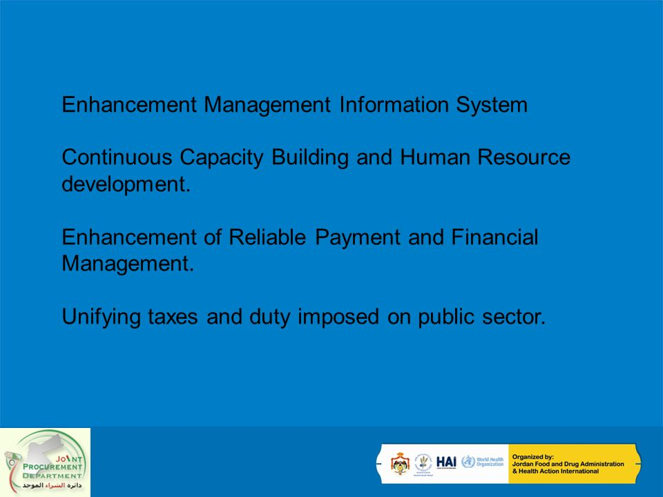 Enhancement Management Information System Continuous Capacity Building and Human Resource development.