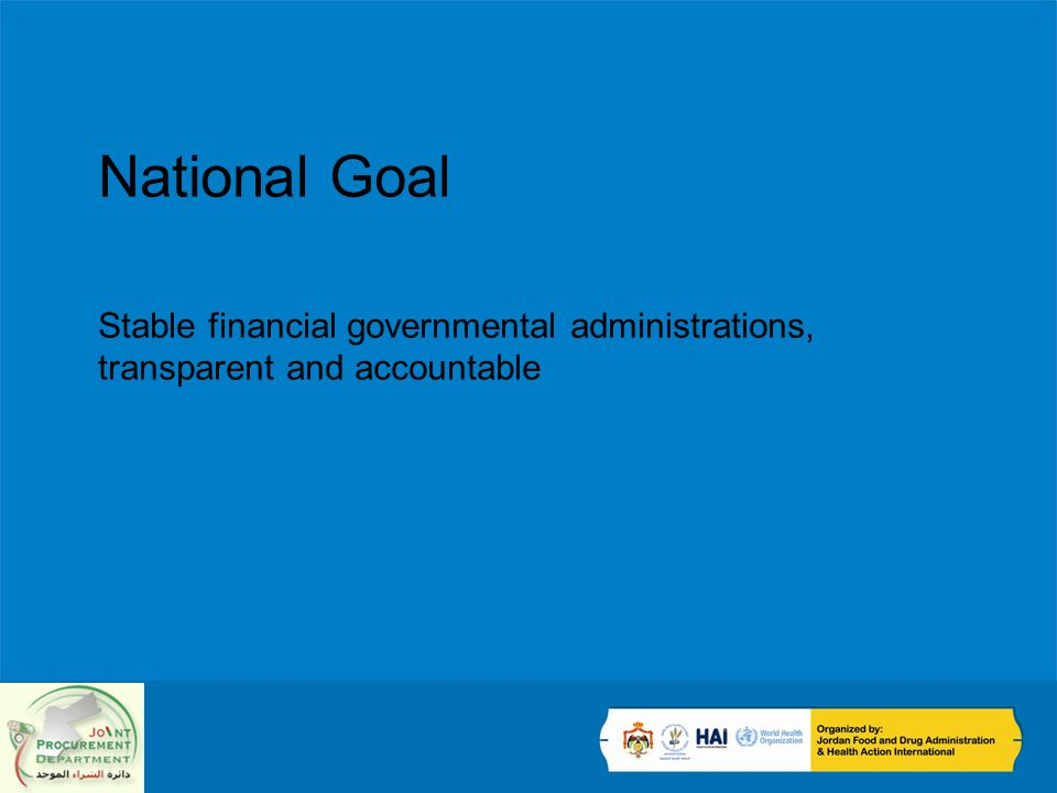 National Goal Stable financial governmental administrations, transparent and accountable