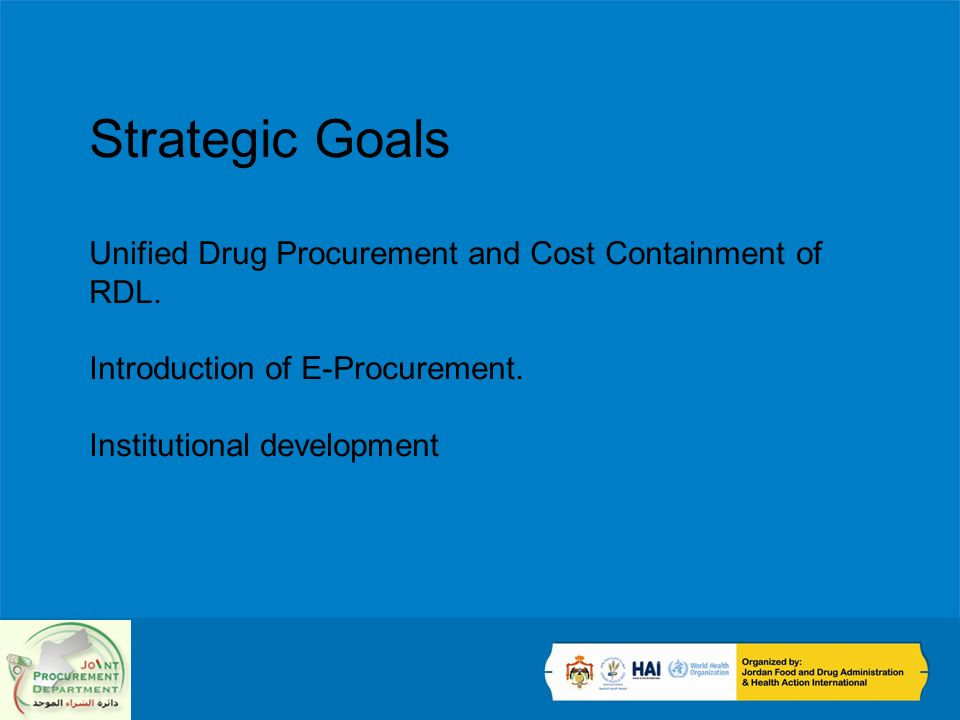 Strategic Goals Unified Drug Procurement and Cost Containment of RDL.