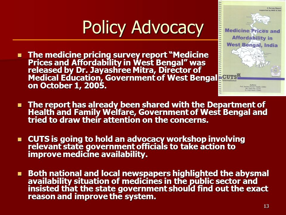 13 Policy Advocacy The medicine pricing survey report Medicine Prices and Affordability in West Bengal was released by Dr.