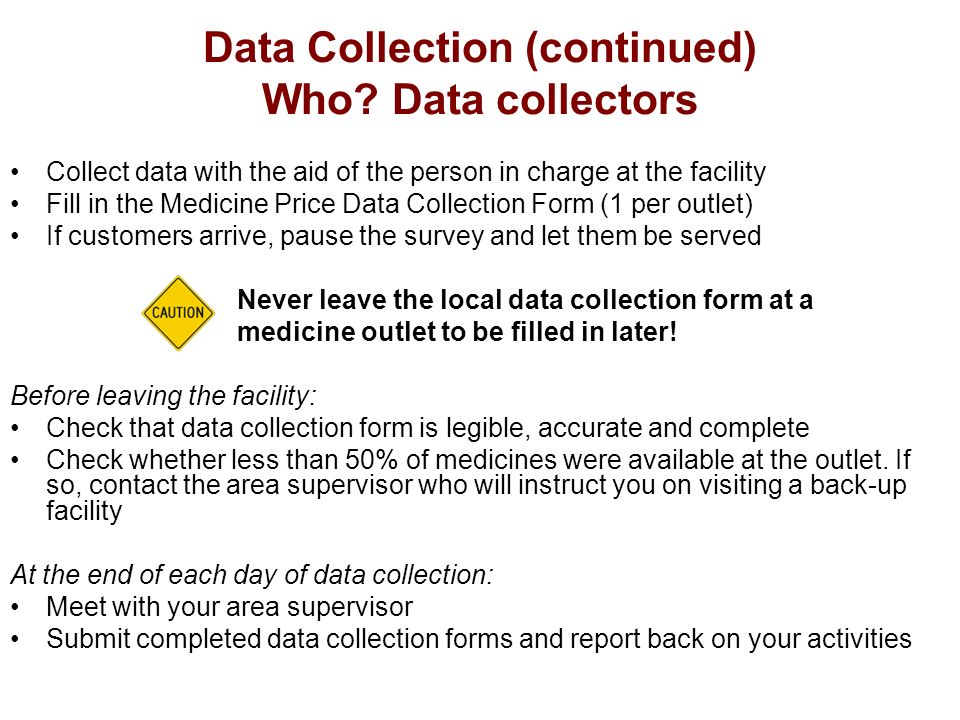 Data Collection (continued) Who.