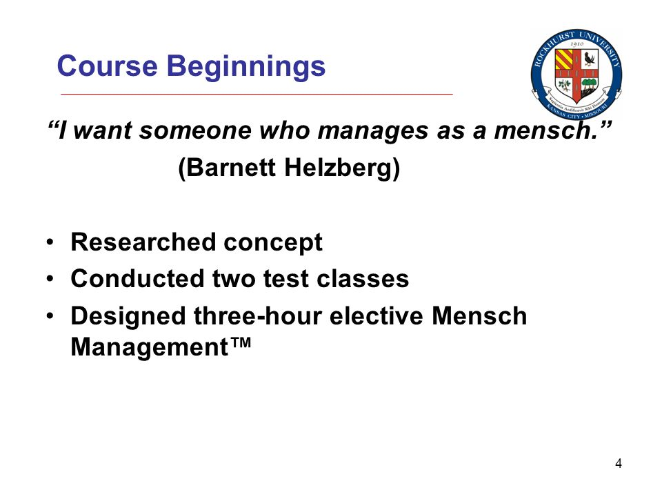 4 Course Beginnings I want someone who manages as a mensch.