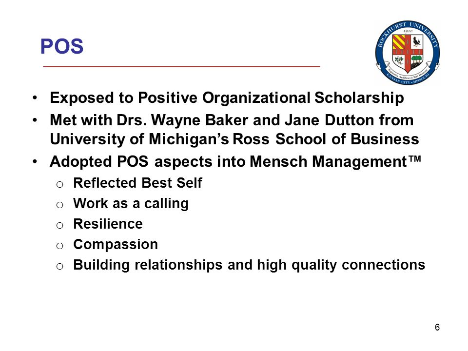 6 POS Exposed to Positive Organizational Scholarship Met with Drs.
