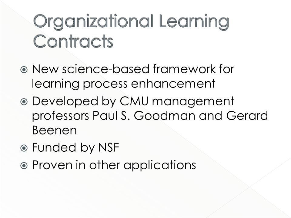 New science-based framework for learning process enhancement Developed by CMU management professors Paul S.