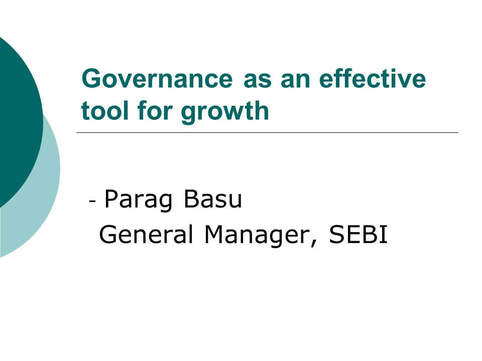 Governance as an effective tool for growth - Parag Basu General Manager, SEBI