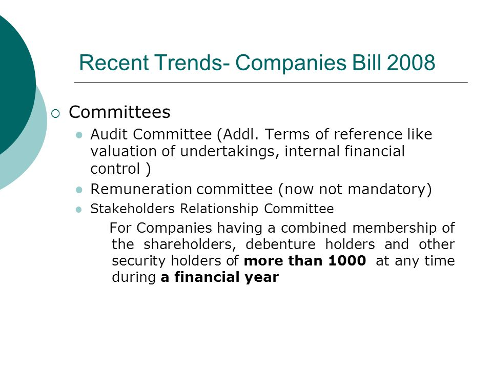Recent Trends- Companies Bill 2008 Committees Audit Committee (Addl.