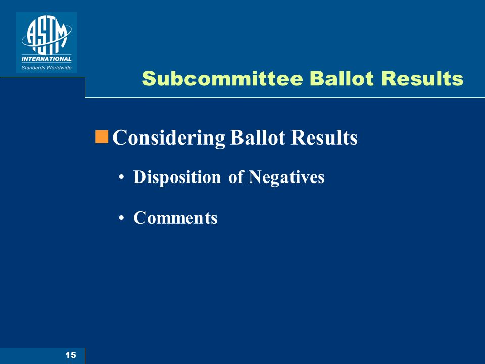 15 Subcommittee Ballot Results Considering Ballot Results Disposition of Negatives Comments
