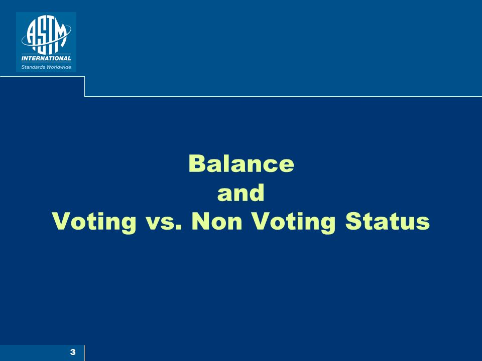 3 Balance and Voting vs. Non Voting Status