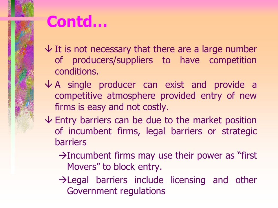 Contd… âIt is not necessary that there are a large number of producers/suppliers to have competition conditions.