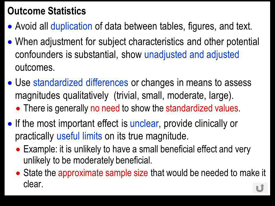 Outcome Statistics Avoid all duplication of data between tables, figures, and text.